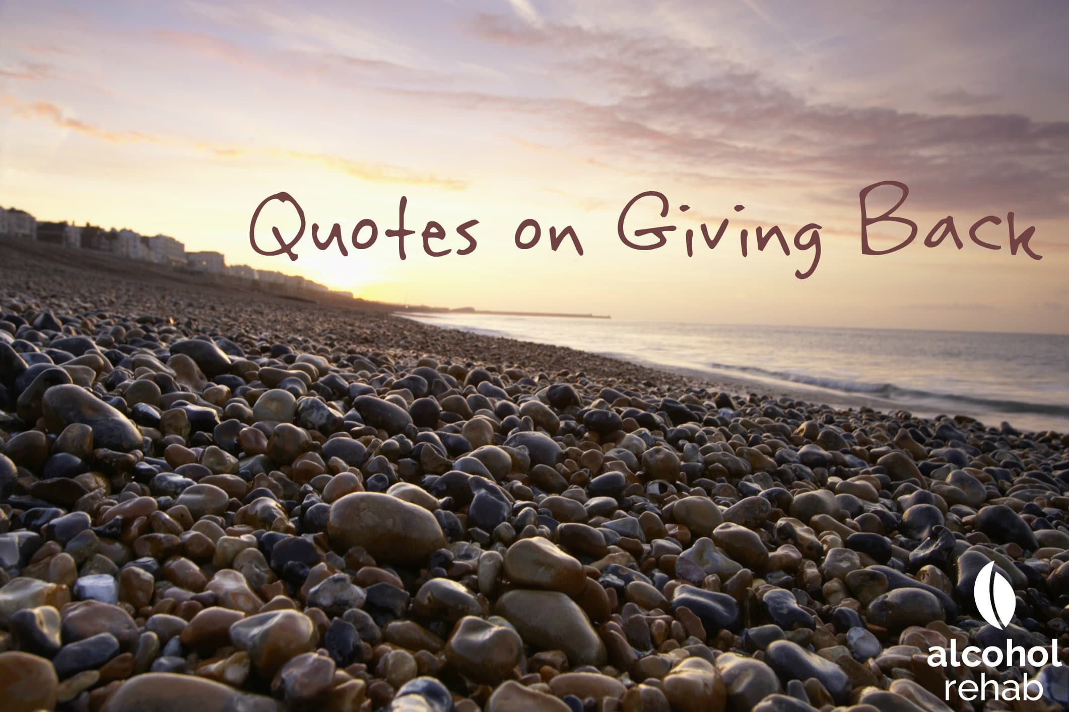 Quotes On Giving Back Alcohol Rehab