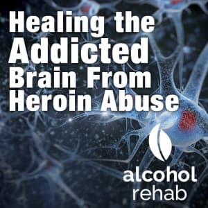 Healing-the-Addicted-Brain-From-Heroin-Abuse 2