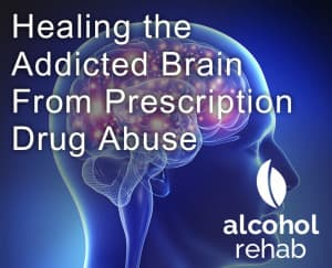 Healing the Addicted Brain from Prescription Drug Abuse